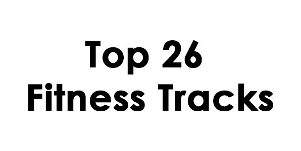 Top 26 Fitness Tracks